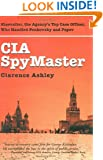 CIA Spymaster: George Kisevalter: The Agency's Top Case Officer Who Handled Penkovsky And Popov
