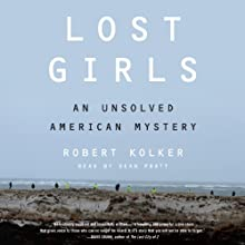 Lost Girls: An Unsolved American Mystery Audiobook by Robert Kolker Narrated by Sean Pratt