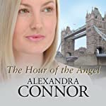 The Hour of the Angel | Alexandra Connor