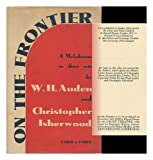 On the Frontier: A Melodrama in Three Acts (0404146384) by Auden, W. H.