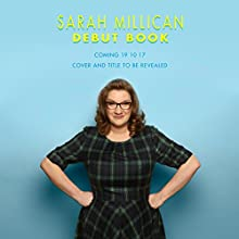 Sarah Millican's Debut Book: Title to Be Revealed! Audiobook by Sarah Millican Narrated by Sarah Millican