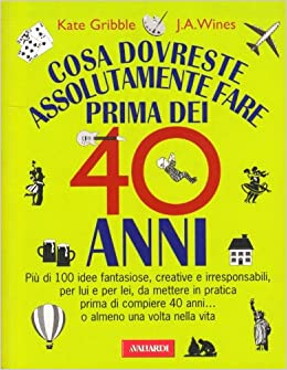 Cosa dovreste assolutamente fare prima dei 40 anni (Italian) Paperback
