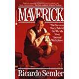 Maverick: The Success Story Behind the World's Most Unusual Workplaceby Ricardo Semler