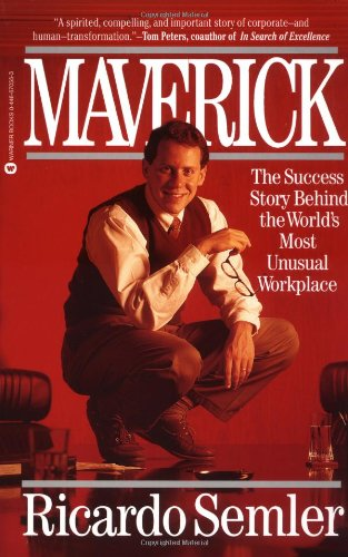 Maverick: The Success Story Behind the World's Most Unusual Workplace: Ricardo Semler: 9780446670555: Amazon.com: Books