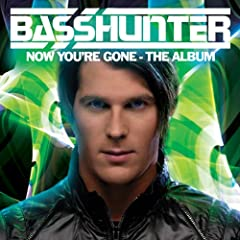 – Basshunter – Now You're Gone (2008)