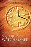 img - for Nature's Watchmaker: The Undiscovered Miracle of Time book / textbook / text book