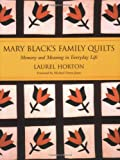 Mary Blacks Family Quilts: Memory and Meaning in Everyday Life