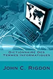 Dictionnaire Des Termes Informatiques: Volume 6 (Words R Us Computer Dictionaries)