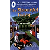 The Mournful Teddy (A Bear Collector's Mystery) ~ John J. Lamb