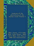 img - for Analysis of the phenomena of the human mind Volume 1 book / textbook / text book