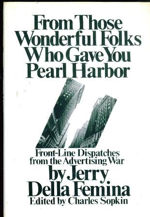 From Those Wonderful Folks Who Gave You Pearl Harbor