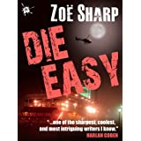 DIE EASY: Charlie Fox book ten (the Charlie Fox crime thriller series)by Zoe Sharp