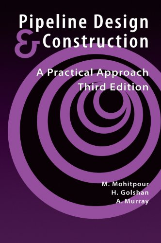 Pipeline Design & Construction: A Practical Approach, Third Edition (Pipelines and Pressure Vessels)