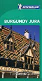 img - for By Michelin Michelin Green Guide Burgundy Jura (Green Guide/Michelin) (7th Edition) book / textbook / text book