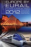 Europe by Eurail 2012: Touring Europe by Train (Europe by Eurail: How to Tour Europe by Train)
