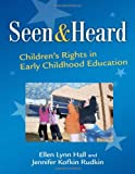 img - for Seen and Heard: Children's Rights in Early Childhood Education (Early Childhood Education Series) book / textbook / text book