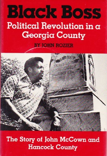 Black Boss: Political Revolution in a Georgia County