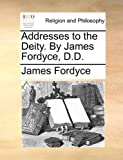 img - for Addresses to the Deity. By James Fordyce, D.D. book / textbook / text book
