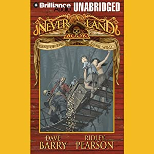 Cave of the Dark Wind: A Never Land Adventure | [Dave Barry, Ridley Pearson]