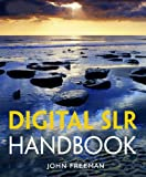 Digital SLR Handbook (0817405186) by Freeman, John