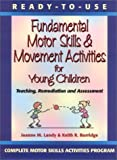 img - for Ready to Use Fundamental Motor Skills & Movement Activities for Young Children by Landy, Joanne M., Burridge, Keith R. (2000) Paperback book / textbook / text book