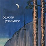 Obatas Yosemite: Art and Letters of Obata from His Trip to the High Sierra in 1927
