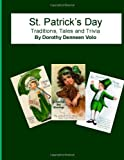 St. Patrick s Day, Traditions, Tales, and Trivia
