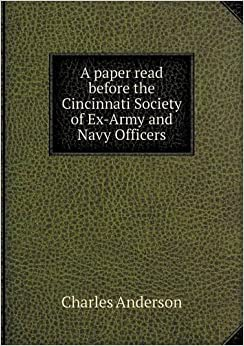 ... paper read before the Cincinnati Society of Ex-Army and Navy Officers