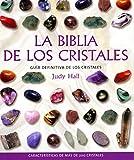 La Biblia de los Critales / The Crystal Bible: Guia definitiva de los cristales / Definitive Crystal Guide