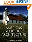 America's Religious Architecture: Sacred Places for Every Community (Preservation Press)