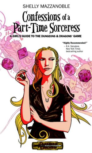Confessions of a Part-time Sorceress: A Girl's Guide to the Dungeons & Dragons Game (Dungeons & Dragons)