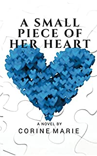 A Small Piece Of Her Heart by Corine Marie ebook deal