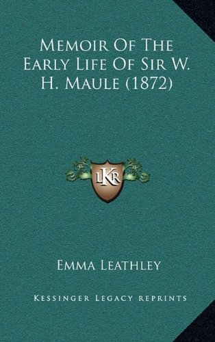 Memoir of the Early Life of Sir W. H. Maule (1872)