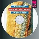 Reise Know-How Kauderwelsch AusspracheTrainer Französisch kulinarisch (Audio-CD): Kauderwelsch-CD