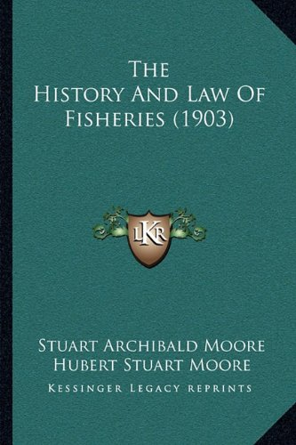 The History and Law of Fisheries (1903) the History and Law of Fisheries (1903)