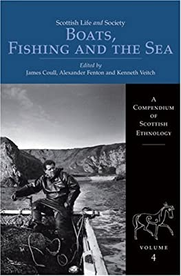 Boats Fishing And The Sea Scottish Life And Society A Compendium Of Scottish Ethnology Series V 4 from Birlinn Ltd