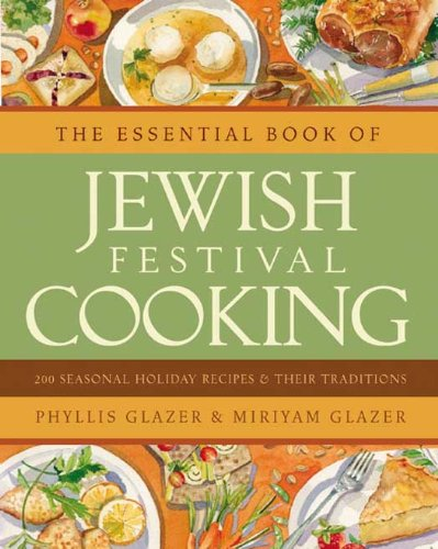 The Essential Book of Jewish Festival Cooking by Phyllis Glazer, Miriyam Glazer