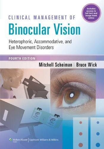 Clinical Management Of Binocular Vision: Heterophoric, Accommodative, And Eye Movement Disorders By Scheiman Od, Mitchell, Wick Od Phd, Bruce (2013) Paperback