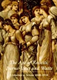 img - for The Age of Rossetti, Burne-Jones, and Watts: Symbolism in Britain, 1860-1910 by Wilton, Andrew, Tate Gallery Publishing Limited, Bryant, bar (1997) Hardcover book / textbook / text book