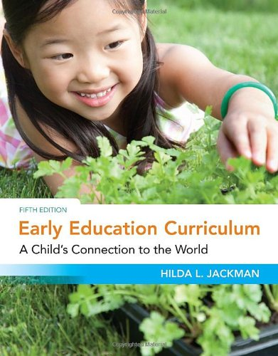 Early Education Curriculum: A Child's Connection to the...