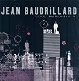 Cool Memories V: 2000-2004 (0745636608) by Baudrillard, Jean