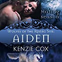 Aiden: Wolves of the Rising Sun, Book 2 (       UNABRIDGED) by Kenzie Cox,  Mating Season Collection Narrated by Elena Wolfe, Jeffrey Kafer