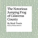 The Notorious Jumping Frog of Calaveras County | Mark Twain