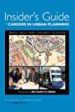 Insiders Guide to Careers in Urban Planning