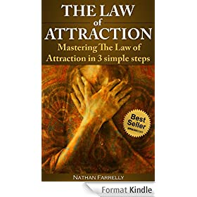 The Law Of Attraction - Mastering The Law Of Attraction In 3 Simple Steps (The Law Of Attraction, Personal Success,) (English Edition)