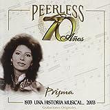 70 Anos Peerless Una Historia Musical by Prisma (2003-10-07)