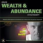Create Wealth and Abundance in 8 Simple Steps | Glenn Harrold