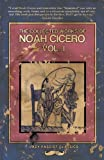 The Collected Works of Noah Cicero Vol. I