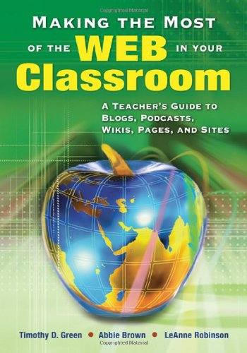 Making the Most of the Web in Your Classroom: A Teacher's...