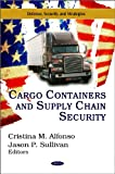 img - for Cargo Containers and Supply Chain Security (Defense, Security and Strategies) book / textbook / text book